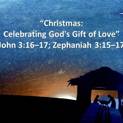Christmas Celebrating Gods Gift Of Love Zephaniah 315 17 John 316