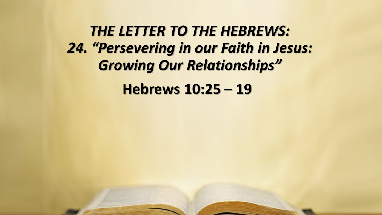 "THE LETTER TO THE HEBREWS 24  ""Persevering in our Faith in Jesus"